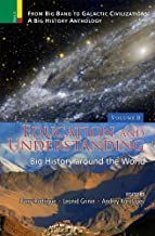 Education and Understanding: Big History Around the World (From Big bang to Galactic Civilizations: A Big History Anthology, Vol II)