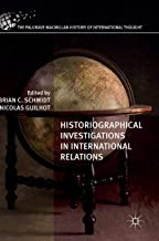 Historiographical Investigations in International Relations (The Palgrave Macmillan History of International Thought)