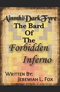 AinmhiDarkFyre, The Bard Of The Forbidden Inferno: Volume 1, Book 1: The Song of Duality