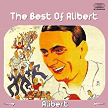 The Best of Alibert (Un Petit Cabanon / Sur Le Plancher Des Vaches / Nice La Belle / Mon Cœur Vient De Prendre Un Coup / Miette / Les Pescadous. Ouh! Ouh! / Les Îles D'or / Le Plus Beau De Tous Les Tangos Du Monde / La Rose Rouge / J'aime La Mer Co)