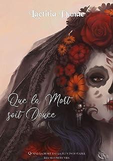 Que la Mort soit Douce – Livre I: Roman fantastique (French Edition)