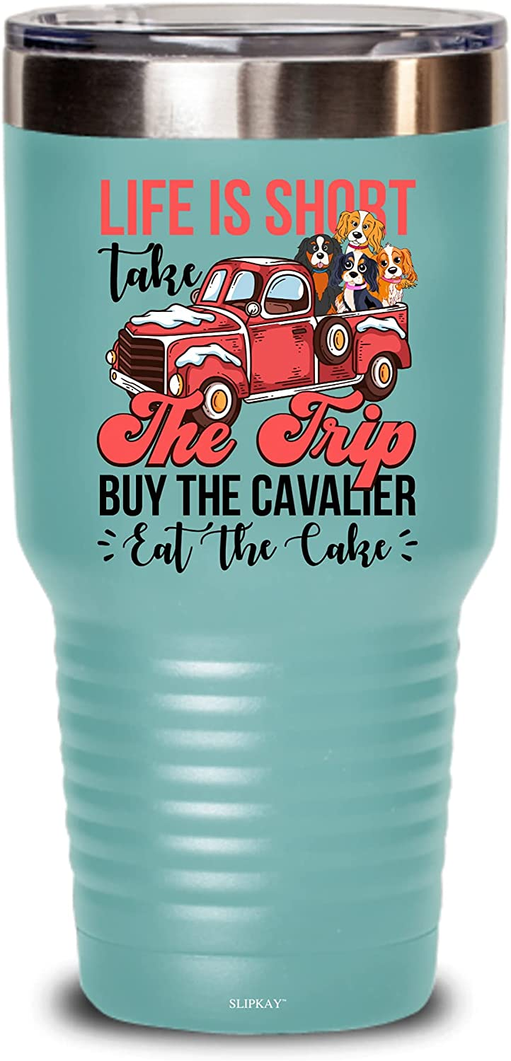 Life Is Short Take Max 40% OFF Trip But 30 Cake Tumbler Cavalier The Eat Omaha Mall