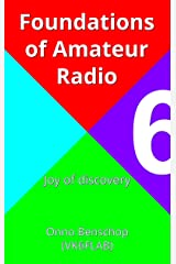 Foundations of Amateur Radio: Volume 6: Joy of discovery Kindle Edition
