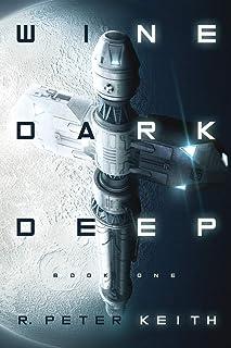 Wine Dark Deep: A Hard Science Fiction Space Opera - Book One: 1