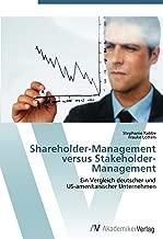 Shareholder-Management versus Stakeholder-Management: Ein Vergleich deutscher und  US-amerikanischer Unternehmen (German Edition)