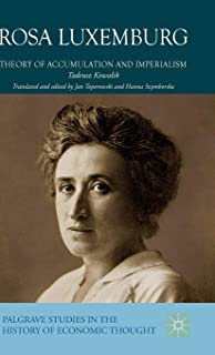 Rosa Luxemburg: Theory of Accumulation and Imperialism (Palgrave Studies in the History of Economic Thought)