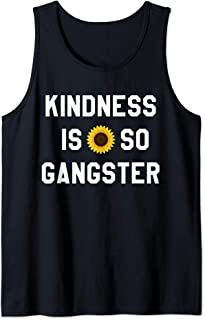 Kindness Is So Gangster Shirt,Anti Bully Top,Be a Nice Human Tank Top