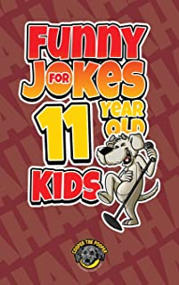Funny Jokes for 11 Year Old Kids: 100+ Crazy Jokes That Will Make You Laugh Out Loud!