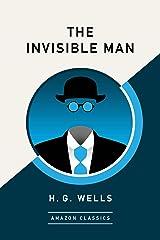 The Invisible Man (AmazonClassics Edition) (English Edition) eBook Kindle
