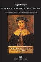 Coplas a la muerte de su padre (texto adaptado al castellano moderno por Antonio Gálvez Alcaide)