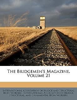 The Bridgemen's Magazine, Volume 21
