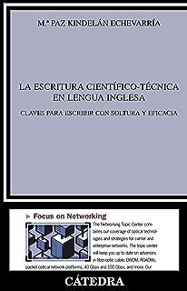La escritura cientifico-tecnica en lengua inglesa / Scientific-Technical Writing In English: Claves para escribir con soltura y eficacia / Keys to ... (Linguistica / Linguistics) (Spanish Edition)