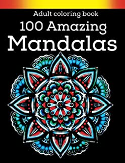 Adult coloring Book 100 amazing mandalas: Stress Relieving Mandala Designs for Adults Relaxation