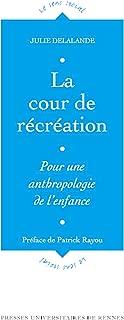 La cour de récréation: Pour une anthropologie de l'enfance (Le sens social) (French Edition)
