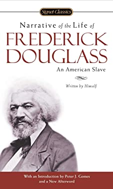 Narrative of the Life of Frederick Douglass (Signet Classics)