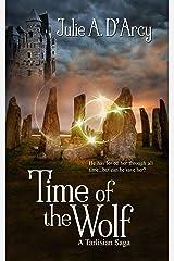 Time of the Wolf (The Tarlisian Sagas) Kindle Edition