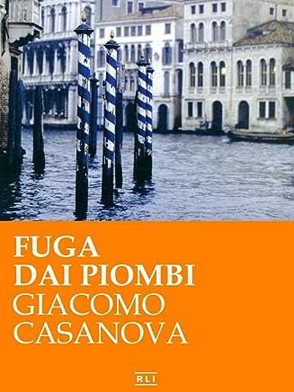G. Casanova. Fuga dai Piombi (RLI CLASSICI)
