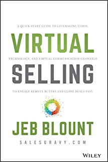 Virtual Selling: A Quick–Start Guide to Leveraging Video, Technology, and Virtual Communication Channels to Engage Remote ...