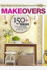 Makeovers: 150+ Ideas for Updating Every Room in Style Kindle Edition