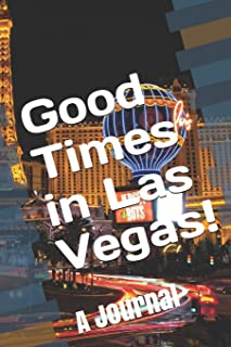Good Times in Las Vegas!: A Journal