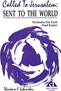 Called to Jerusalem: Sermons for Lent and Easter: First Lesson Texts: Cycle a