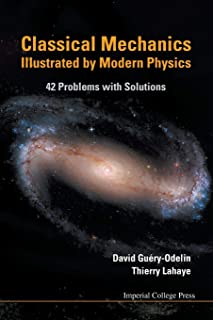 Classical Mechanics Illustrated By Modern Physics: 42 Problems With Solutions
