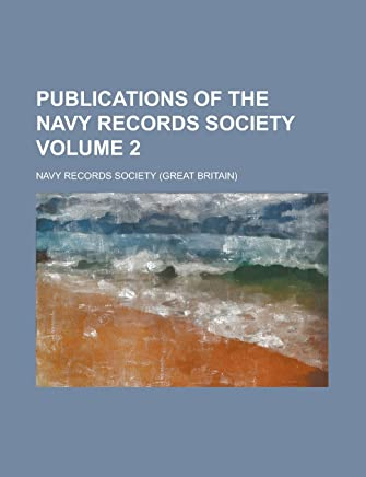Publications of the Navy Records Society Volume 2