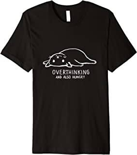 Funny Cat - Overthinking and Also Hungry Lazy Cat T-Shirt