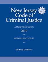 New Jersey Code of Criminal Justice: A Practical Guide 2019