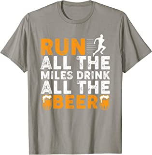 Run All The Miles Drink All The Beer Funny Running Shirt
