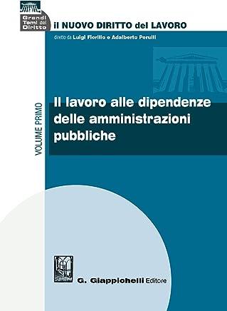 Il lavoro alle dipendenze delle amministrazioni pubbliche: Volume primo