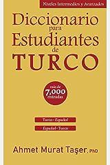 Diccionario para estudiantes de Turco: Niveles intermedios y avanzados (Spanish Edition) Kindle Edition