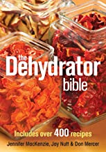 The Dehydrator Bible: Includes over 400 Recipes PDF