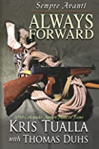 Sempre Avanti ALWAYS FORWARD: A Novel About The Tenth Mountain Division in WWII (The Camp Hale Series Book 1)