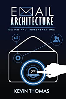 Email Architecture, Design, and Implementations, 2nd Edition
