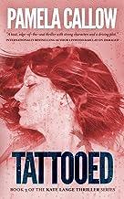 Tattooed (The Kate Lange Thriller Series) (Volume 3)