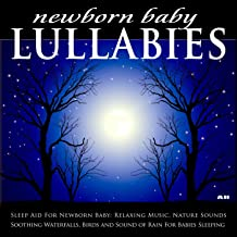 Sleep Aid For Newborn Baby: Relaxing Music, Nature Sounds, Soothing Waterfalls, Birds and Sound of Rain For Babies Sleeping