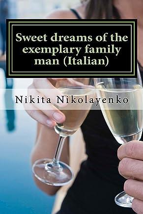 Sweet dreams of the exemplary family man (Italian)