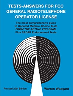 Tests - Answers for FCC General Radiotelephone Operator License Updated Multiple-Choice Tests from the actual FCC exam Plus Radar Endorsement Tests