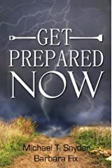 Get Prepared Now!: Why A Great Crisis Is Coming & How You Can Survive It Kindle Edition
