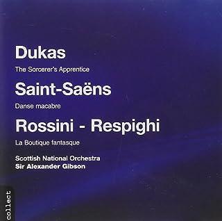 Dukas: Sorcerer's Apprentice; Saint-Saëns: Danse macabre; Rossini - Respighi: Boutique fantasque