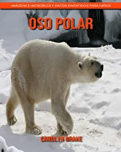 Oso polar: Imágenes increíbles y datos divertidos para niños (Spanish Edition)