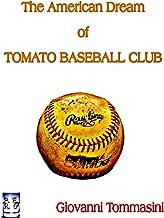 The American Dream of TOMATO BASEBALL CLUB