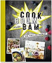 Cook Boom Bäm: Das Familienkochbuch