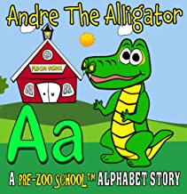 "Pre-Zoo School - Andre the Alligator: A letter ""A"" story for early readers. (The Road to 1000 Stories Book 11)"
