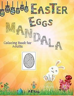 Easter Eggs Mandala Coloring Book for Adults: 50 Extraordinary Egg-shaped Mandalas Dedicated to Easter. Good Anti-stress
