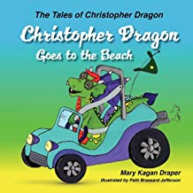 Christopher Dragon Goes to the Beach (The Tales of Christopher Dragon Book 3)