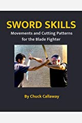 Sword Skills : Movements and Cutting Patterns for the Blade Fighter Kindle Edition