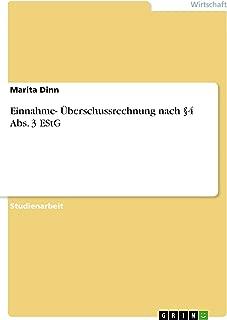 Einnahme- Überschussrechnung nach §4 Abs. 3 EStG (German Edition)