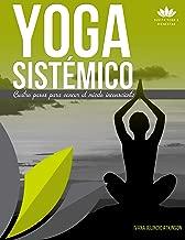 Yoga Sistémico: Cuatro pasos para vencer el miedo inconsciente (Spanish Edition)